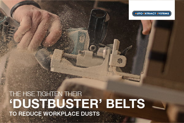 The HSE Tighten Their 'Dustbuster' Belts to reduce Workplace Dusts