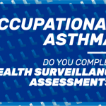 Occupational Asthma: Do you Complete Health Surveillance Assessments?